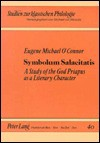 Symbolum Salacitatis: A Study of the God Priapus as a Literary Character - Eugene O'Connor