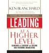Leading at a Higher Level, Revised and Expanded Edition: Blanchard on Leadership and Creating High Performing Organizations - Kenneth H. Blanchard
