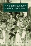 And Who Can Be In Doubt Of What Followed?: The Novels of Jane Austen Expanded - Alexa Adams