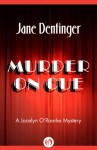 Murder on Cue (The Jocelyn O'Roarke Mysteries) - Jane Dentinger