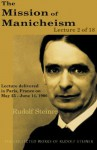 The Mission of Manicheism: Lecture 2 of 18 - Rudolf Steiner