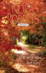 De Weg van het Hart (Nora Roberts Classics, #12) - Nora Roberts