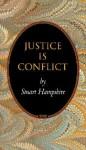 Justice Is Conflict. - Stuart Hampshire
