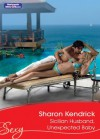 Mills & Boon : Sicilian Husband, Unexpected Baby (Italian Husbands) - Sharon Kendrick