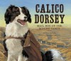 Calico Dorsey - Susan Lendroth, Adam Gustavson