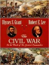 The Civil War - Ulysses S. Grant, Armistead L. Long