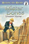 Mister Bones: Dinosaur Hunter - Jane Kurtz