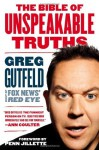 The Bible of Unspeakable Truths - Greg Gutfeld, Penn Jillette