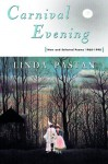 Carnival Evening: New and Selected Poems, 1968-1998 - Linda Pastan