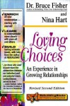 Loving Choices: An Experience in Growing Relationships (Rebuilding Books) - Bruce Fisher, Nina Hart