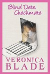 Blind Date, Checkmate - Veronica Blade