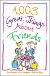 1,003 Great Things about Friends - Patricia Marx, Ann Hodgman