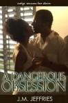 A Dangerous Obsession - J.M. Jeffries