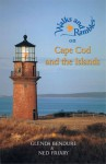 Walks and Rambles on Cape Cod and the Islands: A Nature Lover's Guide to 35 Trails (Second Edition) (Walks & Rambles) - Ned Friary, Glenda Bendure