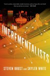 The Incrementalists - Steven Brust, Skyler White