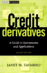 Credit Derivatives & Synthetic Structures: A Guide to Instruments and Applications, 2nd Edition - Janet M. Tavakoli