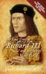 The Last Days of Richard III - John Ashdown-Hill