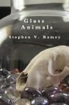 Glass Animals - Stephen V. Ramey