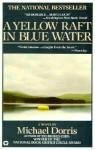 Yellow Raft in Blue Water - Michael Dorris