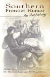 Southern Frontier Humor: An Anthology - M. Thomas Inge, Ed Piacentino, Edward Piacentino