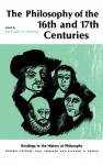 Philosophy of the Sixteenth and Seventeenth Centuries (Readings in the History of Philosophy) - Richard H. Popkin