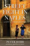 Street Fight in Naples - Peter Robb