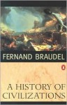 A History of Civilizations - Fernand Braudel, Richard Mayne