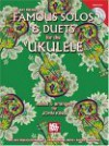 Famous Solos & Duets for the Ukulele [With CD] - John King
