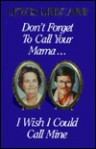 Don't Forget to Call Your Mama...I Wish I Could Call Mine - Lewis Grizzard