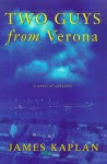 Two Guys from Verona: A Novel of Suburbia - James Kaplan