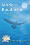 Modern Buddhism: The Path of Compassion and Wisdom - Kelsang Gyatso