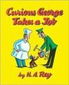 Curious George Takes a Job - H.A. Rey