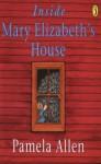 Inside Mary Elizabeth's House - Pamela Allen
