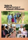 2012 Yearbook of Jehovah's Witnesses - Watch Tower Bible and Tract Society