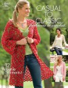Casual to Classic Fashions to Crochet - Jill Hanratty & Joy Prescott, Ann White, Ann Stratton