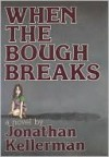 When The Bough Breaks - Jonathan Kellerman