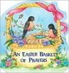 An Easter Basket of Prayers - Pamela Kennedy, Stephanie McFetridge Britt