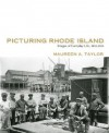 Picturing Rhode Island - Maureen A. Taylor, William Taylor