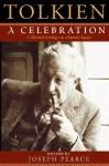 Tolkien: A Celebration - Joseph Pearce