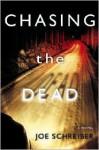Chasing the Dead - Joe Schreiber