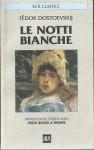 Le notti bianche - Fyodor Dostoyevsky, Giovanni Faccioli, Erika Klein