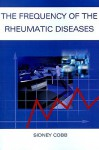 The Frequency of the Rheumatic Diseases - Sidney Cobb, James R. Kimmey, Ann Arbor