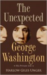 The Unexpected George Washington - Harlow Giles Unger