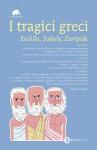 I tragici greci - Aeschylus, Sophocles, Euripides