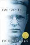 Bonhoeffer: A Biography - Eric Metaxas