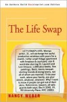 The Life Swap - Nancy Weber