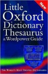 Little Oxford Dictionary, Thesaurus, and WordPower Guide - Sara Hawker
