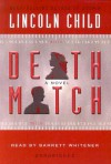Death Match (Audio) - Lincoln Child, Barrett Whitener