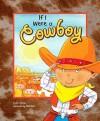 If I Were a Cowboy - Eric Braun, Mick Reid