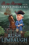 Rush Revere and the Brave Pilgrims: Time-Travel Adventures with Exceptional Americans - Rush Limbaugh